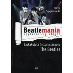 Beatlemania - opętanie czy...